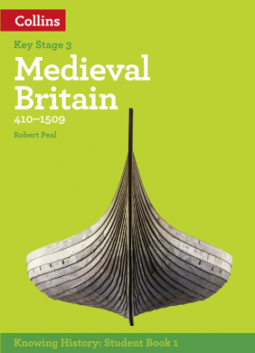 Knowing History: Medieval Britain (410-1509)