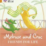 Melrose and Croc Friends for Life cover